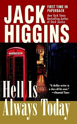 Hell Is Always Today, Higgins, Jack