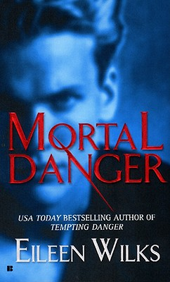 """Mortal Danger (The World of the Lupi, Book 2)"", ""Wilks, Eileen"""