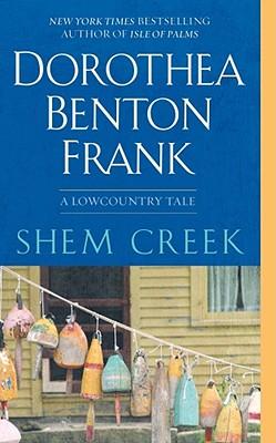 Shem Creek: A Lowcountry Tale, Frank, Dorothea Benton