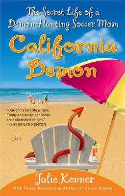 Image for California Demon: The Secret Life Of A Demon-hunting Soccer Mom