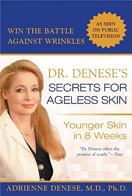 Image for Dr. Denese's Secrets for Ageless Skin: Younger Skin in 8 Weeks