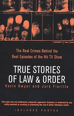 Image for True Stories of Law & Order: The Real Crimes Behind the Best Episodes of the Hit TV Show