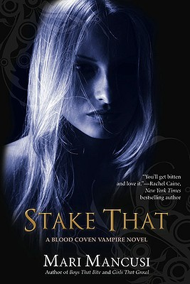Stake That (A Blood Coven Vampire Novel), Mari Mancusi