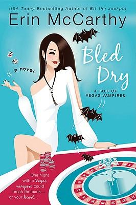 """Bled Dry (Vegas Vampires, Book 3)"", ""McCarthy, Erin"""