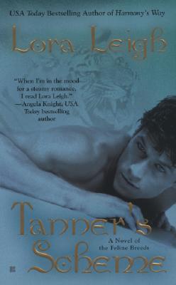 Tanner's Scheme (The Breeds, Book 3), Lora Leigh