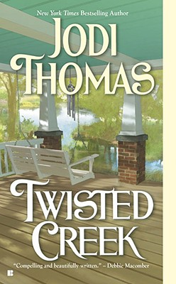 Twisted Creek, Jodi Thomas