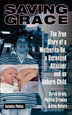 "Image for ""Saving Grace: The True Story of a Mother-to-Be, a Deranged Attacker, and an UnbornChild"""