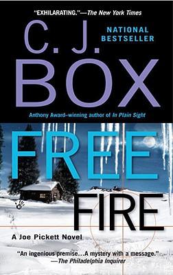 Free Fire: A Joe Pickett Novel, C. J. Box