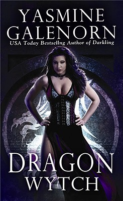 Dragon Wytch (Sisters of the Moon, Book 4), Yasmine Galenorn