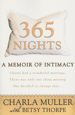 365 Nights (A Memoir of Intimacy), Muller, Charla; Thorpe, Betsy