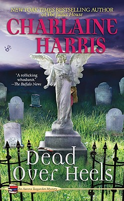 DEAD OVER HEELS (AURORA TEAGARDEN, NO 5), HARRIS, CHARLAINE
