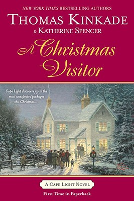 A Christmas Visitor: A Cape Light Novel, Kinkade, Thomas; Spencer, Katherine