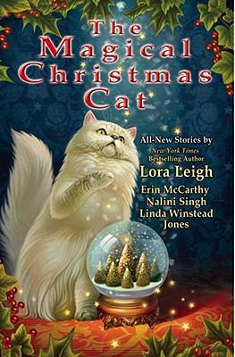 The Magical Christmas Cat, Leigh, Lora; McCarthy, Erin; Singh, Nalini; Jones, Linda Winstead