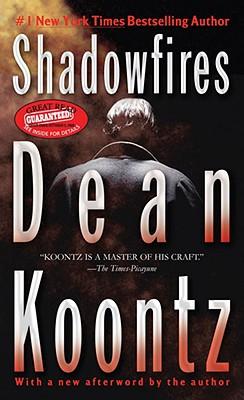 Shadowfires, Koontz,Dean R.