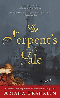 The Serpent's Tale (A Mistress of the Art of Death Novel), Franklin, Ariana