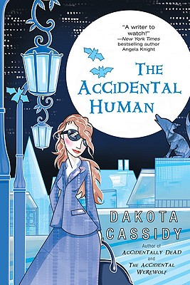 The Accidental Human (The Accidental Series, Book 3), Cassidy, Dakota
