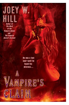 A Vampire's Claim (Vampire Queen), Hill, Joey W.