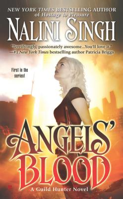 """Angels' Blood (Guild Hunter, Book 1)"", ""Singh, Nalini"""