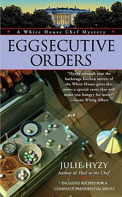 Image for Eggsecutive Orders (A White House Chef Mystery)