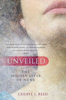 Image for Unveiled: The Hidden Lives of Nuns