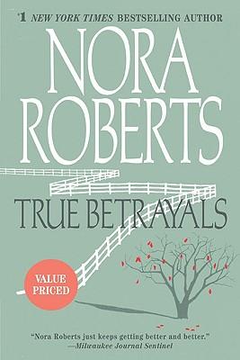 True Betrayals, Nora Roberts