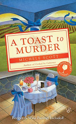 A Toast to Murder (A Wine Lover's Mystery), Michele Scott