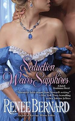 Seduction Wears Sapphires (Jaded Gentleman), Renee Bernard