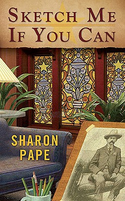 Sketch Me If You Can (A Portrait of Crime Mystery), Sharon Pape