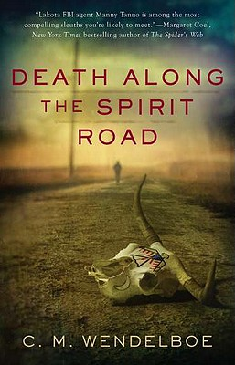 Death Along the Spirit Road (Manny Tanno), C. M. Wendelboe
