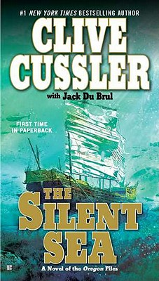 The Silent Sea (The Oregon Files), Clive Cussler, Jack Du Brul