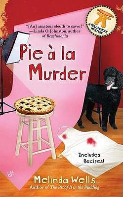 Pie A La Murder (Della Cooks Mystery), Melinda Wells