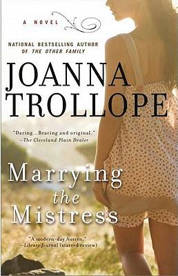 MARRYING THE MISTRESS, JOANNA TROLLOPE