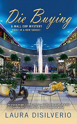 Die Buying (Mall Cop), Laura DiSilverio