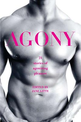 Image for Agony/Ecstasy: Original Stories of Agonizing Pleasure/Exquisite Pain