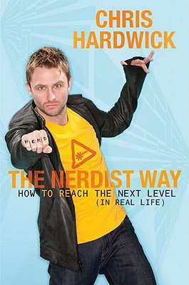 Image for The Nerdist Way: How to Reach the Next Level (In Real Life)