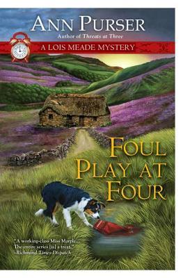 Foul Play at Four (Lois Meade Mystery), Ann Purser