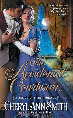 The Accidental Courtesan (A School For Brides Romance), Cheryl Ann Smith
