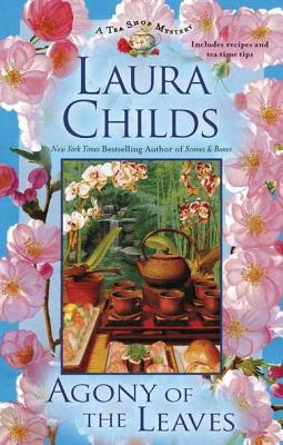 Agony of the Leaves (A Tea Shop Mystery), Laura Childs
