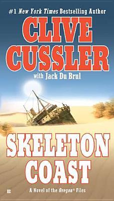 """Skeleton Coast (The Oregon Files), """"Cussler, Clive, Du, Jack Brul"""""""