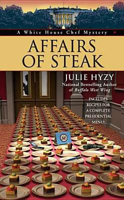 Image for Affairs of Steak (A White House Chef Mystery)