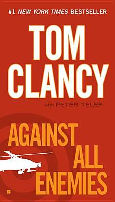"Against All Enemies, ""Clancy, Tom, Telep, Peter"""