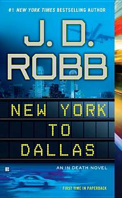 New York to Dallas (In Death), Robb, J. D.