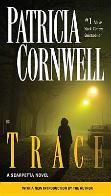 Trace (A Scarpetta Novel), Patricia Cornwell