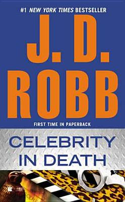 Celebrity in Death, Robb, J.D.