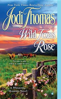 Wild Texas Rose, Jodi Thomas
