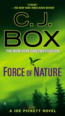 Force of Nature (A Joe Pickett Novel), C. J. Box