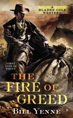 Image for The Fire of Greed (Bladen Cole Bounty Hunter)