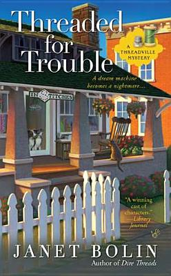Threaded for Trouble (A Threadville Mystery), Janet Bolin
