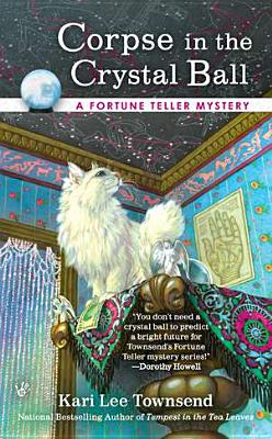 Image for CORPSE IN THE CRYSTAL BALL A FORTUNE TELLER MYSTERY