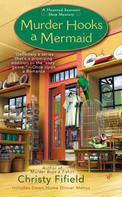 Murder Hooks a Mermaid (Haunted Souvenir, Book 2), Christy Fifield